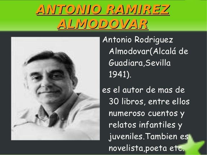 ANTONIO RAMIREZ ALMODOVAR <ul><li>Antonio Rodriguez Almodovar(Alcalá de Guadiara,Sevilla 1941).