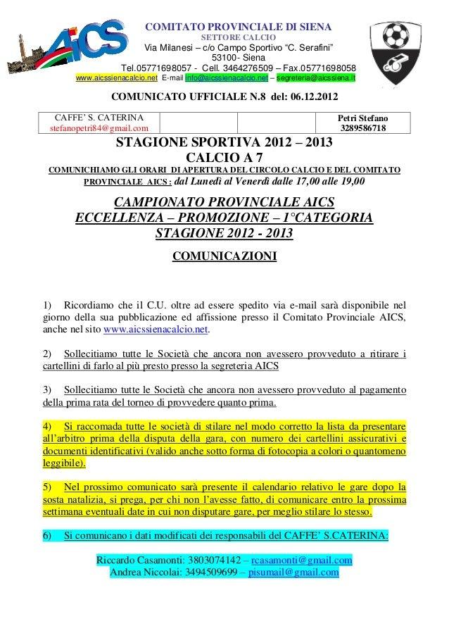 COMITATO PROVINCIALE DI SIENA                                           SETTORE CALCIO                          Via Milane...