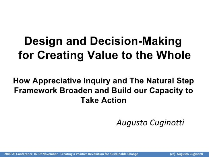 Design and Decision-Making  for Creating Value to the Whole How Appreciative Inquiry and The Natural Step  Framework Broad...