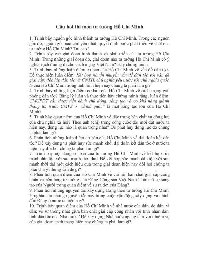 Câu hỏi thi môn tư tưởng Hồ Chí Minh 1. Trình bày nguồn gốc hình thành tư tưởng Hồ Chí Minh. Trong các nguồn gốc đó, nguồn...