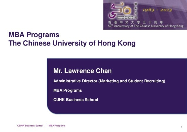 MBA ProgramsThe Chinese University of Hong Kong                            Mr. Lawrence Chan                            Ad...