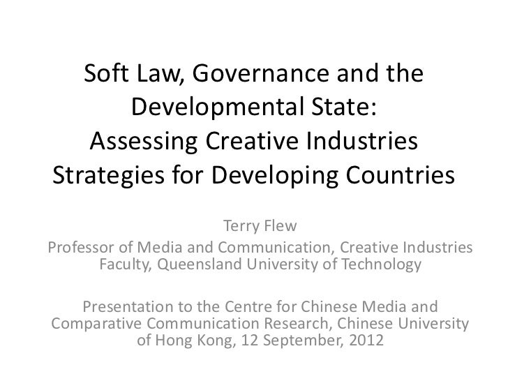 Soft Law, Governance and the       Developmental State:   Assessing Creative IndustriesStrategies for Developing Countries...