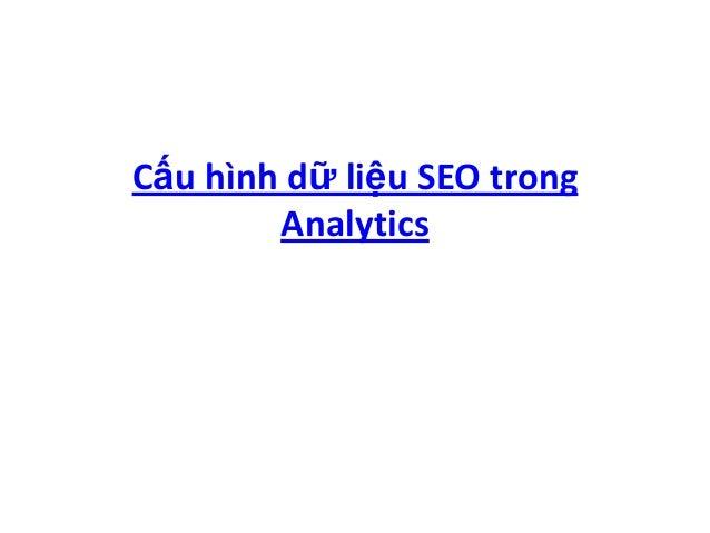 Cấu hình dữ liệu SEO trong        Analytics