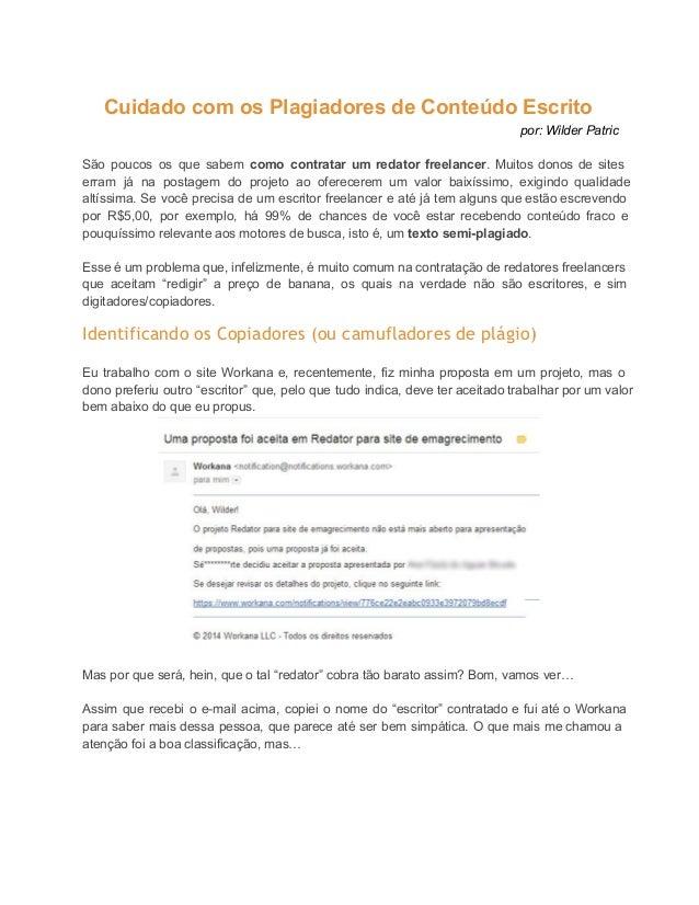 CuidadocomosPlagiadoresdeConteúdoEscrito por:WilderPatric  São poucos os que sabem como contratar um redator fr...