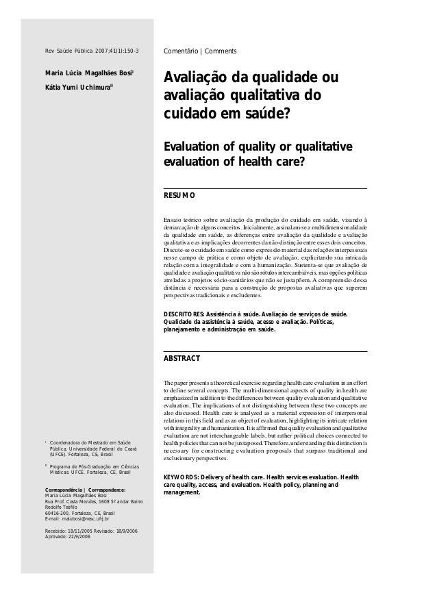 # Rev Saúde Pública 2007;41(1):150-3 Avaliação da qualidade ou avaliação qualitativa do cuidado em saúde? Evaluation of qu...