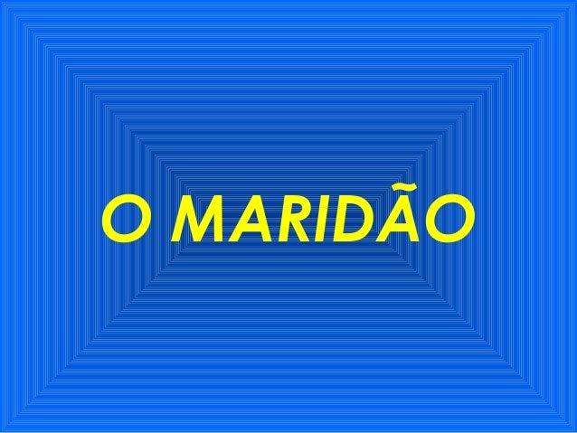 O MARIDÃO