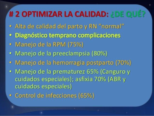 """# 2 OPTIMIZAR LA CALIDAD: ¿DE QUÉ? • Alta de calidad del parto y RN """"normal"""" • • • •  Manejo de la RPM (75%) Manejo de la ..."""