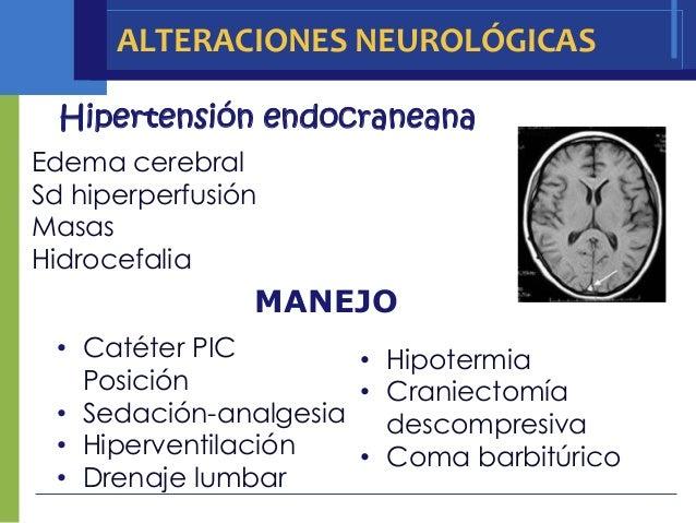 ALTERACIONES NEUROLÓGICAS  Hipertensión endocraneanaEdema cerebralSd hiperperfusiónMasasHidrocefalia                MANEJO...