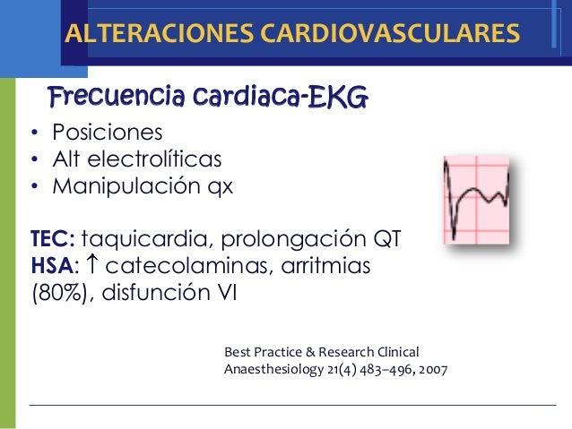 ALTERACIONES CARDIOVASCULARES Frecuencia cardiaca-EKG• Posiciones• Alt electrolíticas• Manipulación qxTEC: taquicardia, pr...