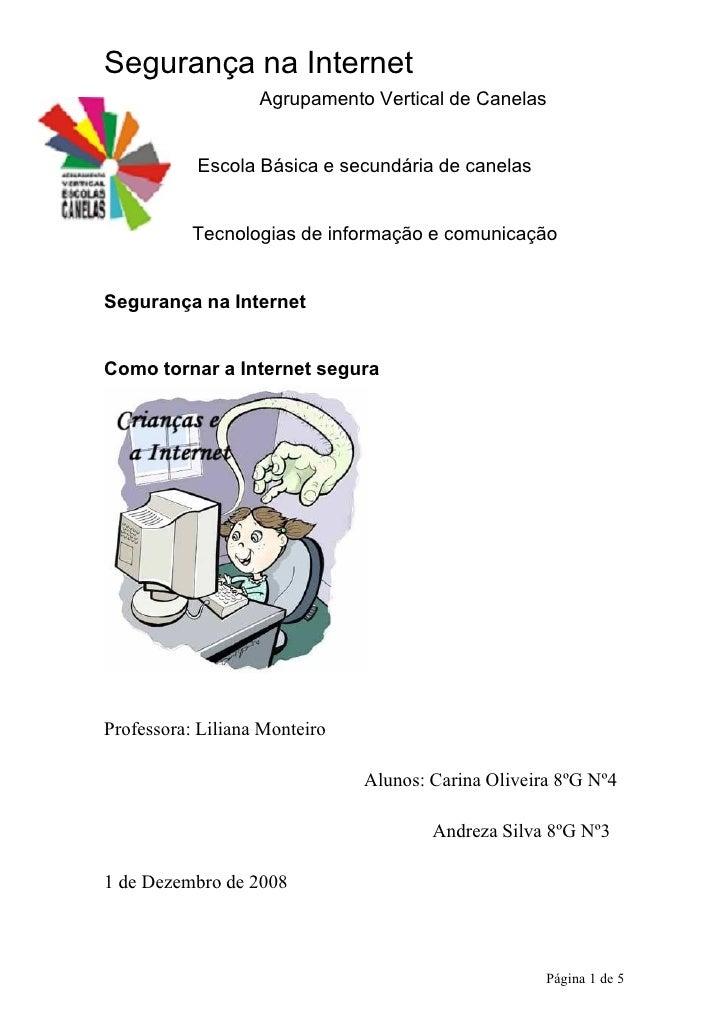 Segurança na Internet                    Agrupamento Vertical de Canelas              Escola Básica e secundária de canela...