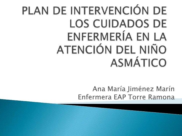 Ana María Jiménez MarínEnfermera EAP Torre Ramona