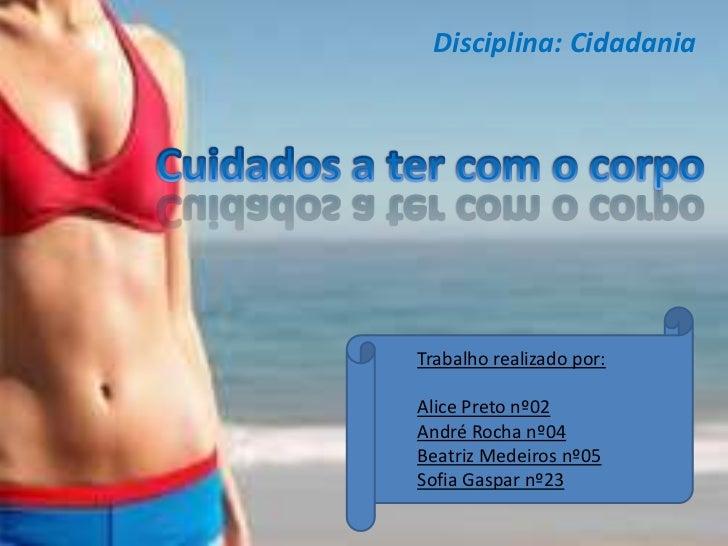 Disciplina: CidadaniaTrabalho realizado por:Alice Preto nº02André Rocha nº04Beatriz Medeiros nº05Sofia Gaspar nº23