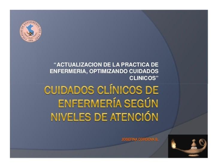 """""""ACTUALIZACION DE LA PRACTICA DEENFERMERIA, OPTIMIZANDO CUIDADOS                        CLINICOS"""""""