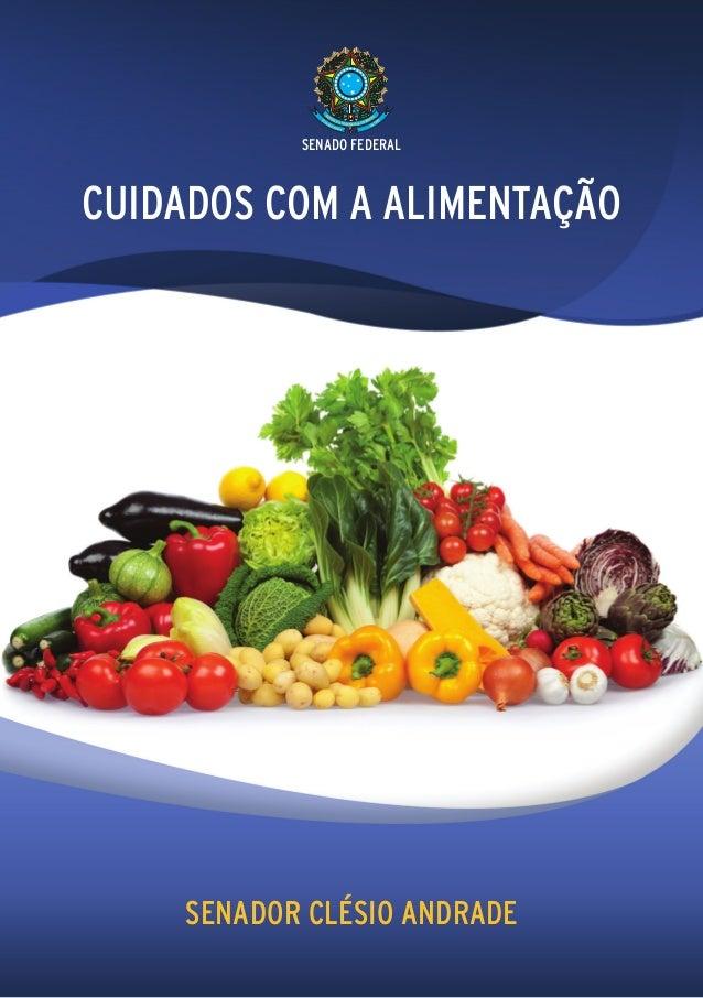 SENADO FEDERALCUIDADOS COM A ALIMENTAÇÃO     SENADOR CLÉSIO ANDRADE