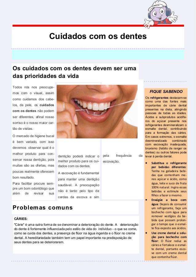 Cuidados com os dentesOs cuidados com os dentes devem ser umadas prioridades da vidaTodos nós nos preocupa-mos com o visua...