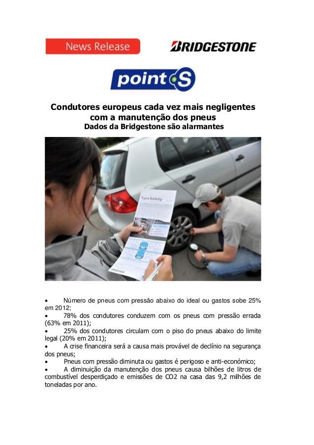 Condutores europeus cada vez mais negligentescom a manutenção dos pneusDados da Bridgestone são alarmantes Número de pneu...
