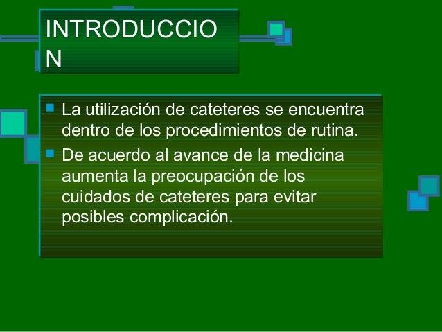 CUIDADO DE CATETERES Slide 3
