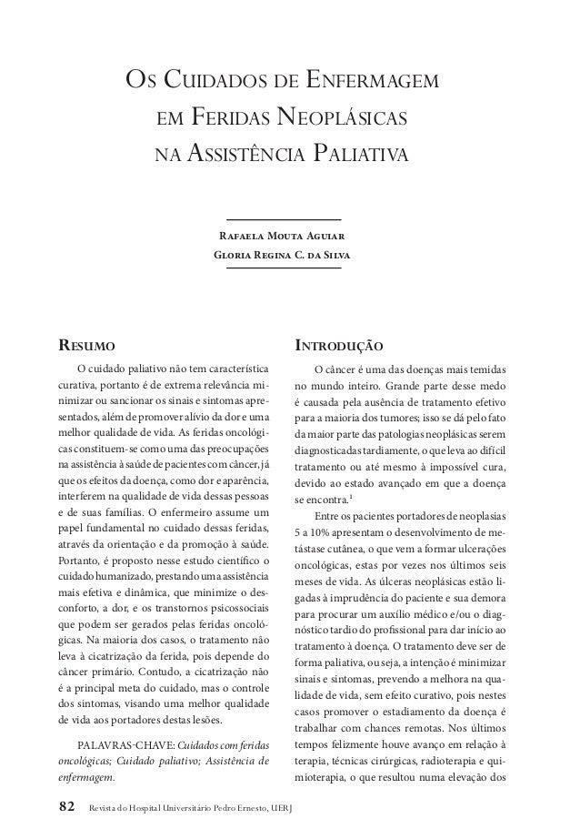 82 Revista do Hospital Universitário Pedro Ernesto, UERJ Resumo O cuidado paliativo não tem característica curativa, porta...