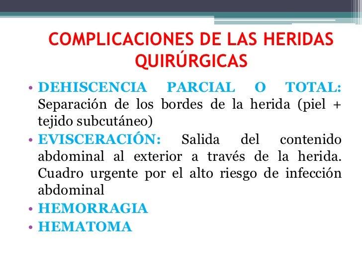 COMPLICACIONES DE LAS HERIDAS QUIRÚRGICAS<br />DEHISCENCIA PARCIAL O TOTAL: Separación de los bordes de la herida (piel + ...