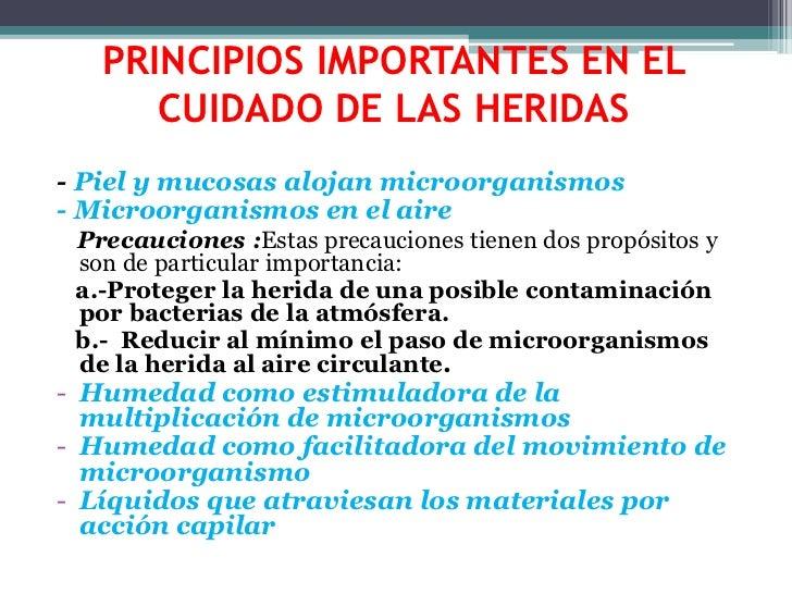 PRINCIPIOS IMPORTANTES EN EL CUIDADO DE LAS HERIDAS<br />- Piel y mucosas alojan microorganismos<br />- Microorganismos en...