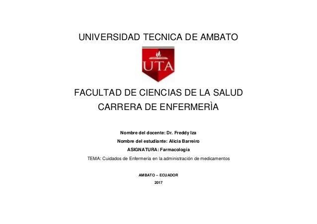 UNIVERSIDAD TECNICA DE AMBATO FACULTAD DE CIENCIAS DE LA SALUD CARRERA DE ENFERMERÌA Nombre del docente: Dr. Freddy Iza No...