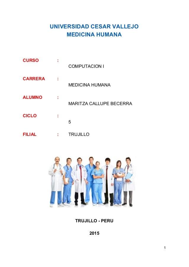 UNIVERSIDADCESARVALLEJO MEDICINAHUMANA     CURSO :  COMPUTACIONI  CARRERA :  MEDICINAHUMANA  ALUMNO :  ...
