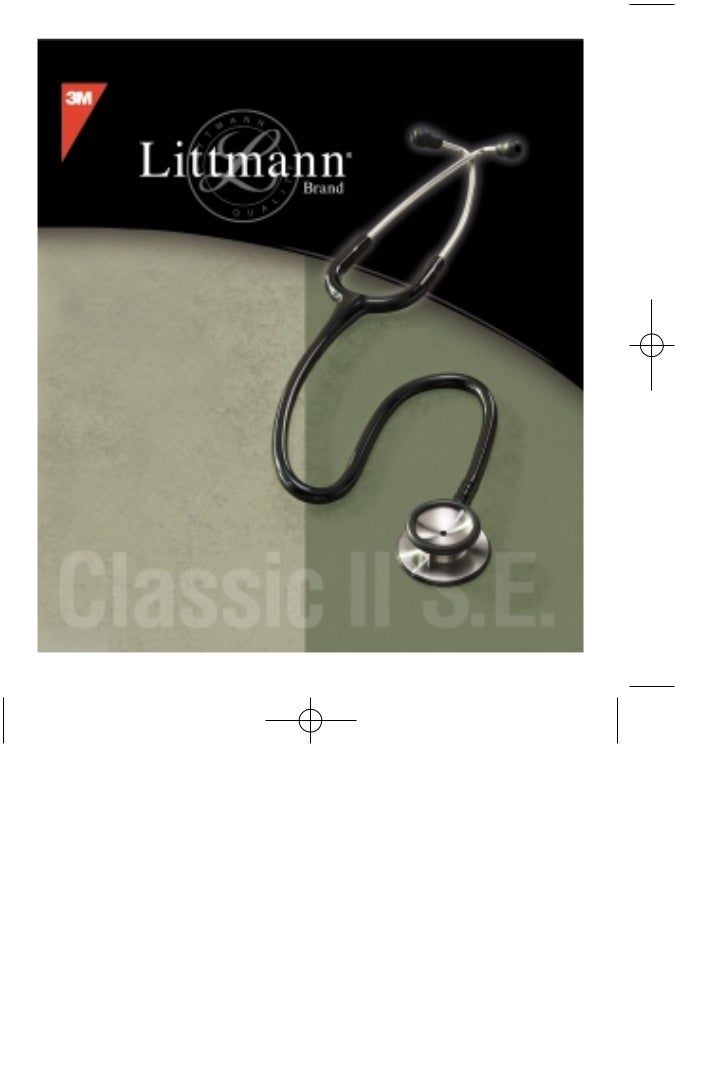 English    3M™ Littmann® Classic II S.E.    Stethoscope    Congratulations on the purchase of your new Littmann    Classic...