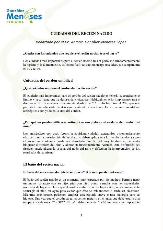 1 CUIDADOS DEL RECIÉN NACIDO Redactado por el Dr. Antonio González-Meneses López. ¿Cuáles son los cuidados que requiere el...