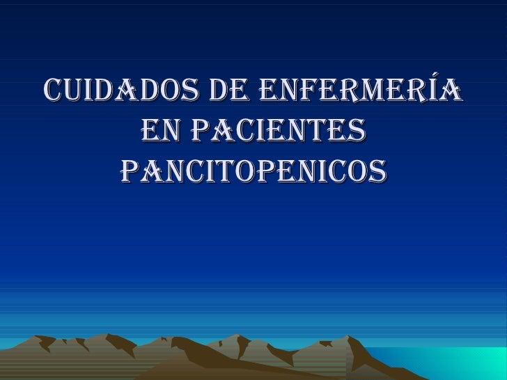 Cuidados de Enfermería en Pacientes Pancitopenicos