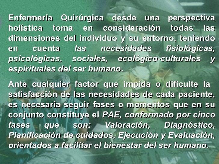 Enfermería Quirúrgica desde una perspectiva holística toma en consideración todas las dimensiones del individuo y su entor...