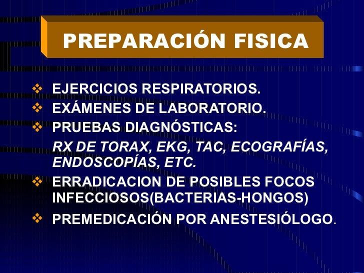<ul><li>EJERCICIOS RESPIRATORIOS. </li></ul><ul><li>EXÁMENES DE LABORATORIO. </li></ul><ul><li>PRUEBAS DIAGNÓSTICAS: </li>...