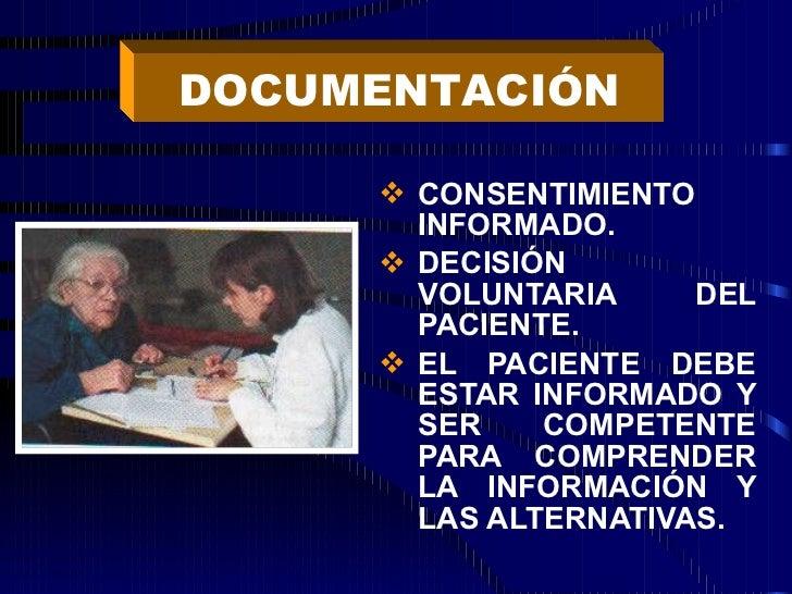 <ul><li>CONSENTIMIENTO INFORMADO. </li></ul><ul><li>DECISIÓN VOLUNTARIA DEL PACIENTE. </li></ul><ul><li>EL PACIENTE DEBE E...