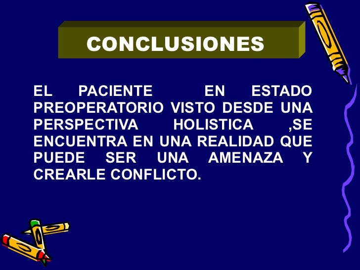 <ul><li>EL PACIENTE  EN ESTADO PREOPERATORIO VISTO DESDE UNA PERSPECTIVA HOLISTICA ,SE ENCUENTRA EN UNA REALIDAD QUE PUEDE...
