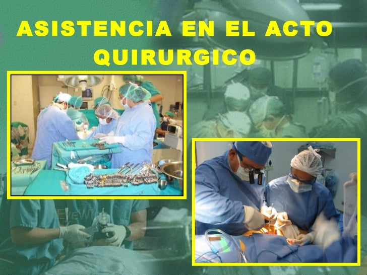 ASISTENCIA EN EL ACTO QUIRURGICO