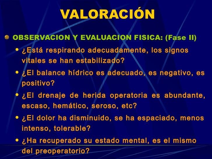 VALORACIÓN <ul><li>OBSERVACION Y EVALUACION FISICA: (Fase II) </li></ul><ul><ul><li>¿Está respirando adecuadamente, los si...