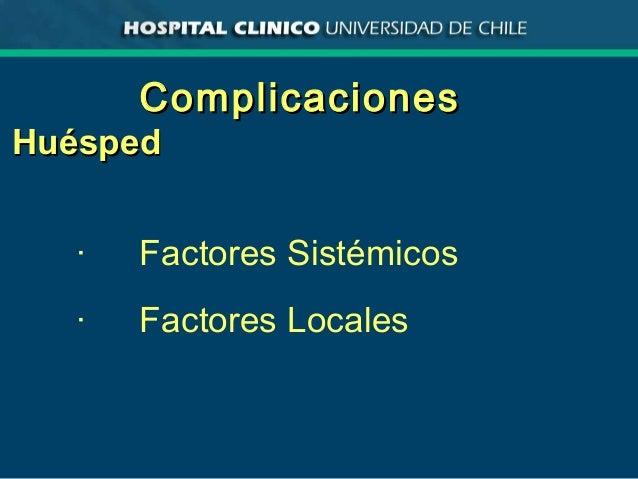 ComplicacionesComplicaciones HuéspedHuésped · Factores Sistémicos · Factores Locales