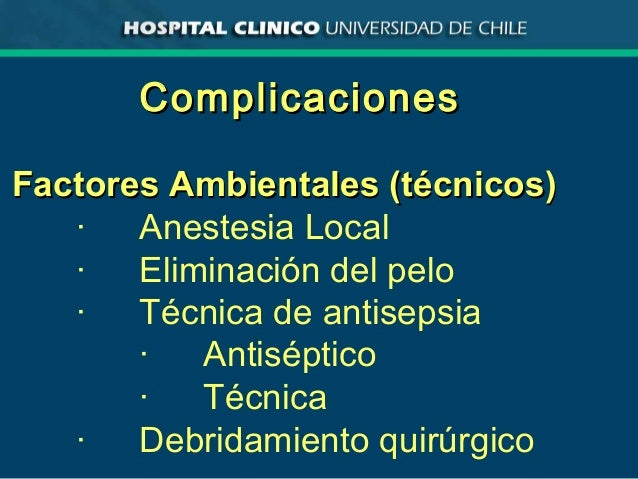 ComplicacionesComplicaciones Factores Ambientales (técnicos)Factores Ambientales (técnicos) · Anestesia Local · Eliminació...