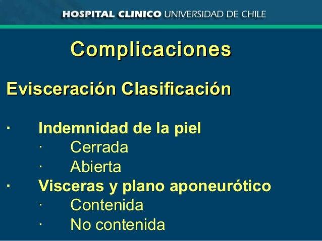 ComplicacionesComplicaciones Evisceración ClasificaciónEvisceración Clasificación · Indemnidad de la piel · Cerrada · Abie...