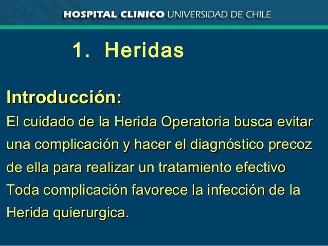 1. Heridas Introducción:Introducción: El cuidado de la Herida Operatoria busca evitarEl cuidado de la Herida Operatoria bu...