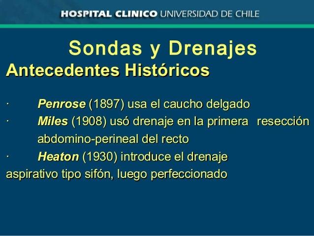 Sondas y Drenajes Antecedentes HistóricosAntecedentes Históricos ·· PenrosePenrose (1897) usa el caucho delgado(1897) usa ...