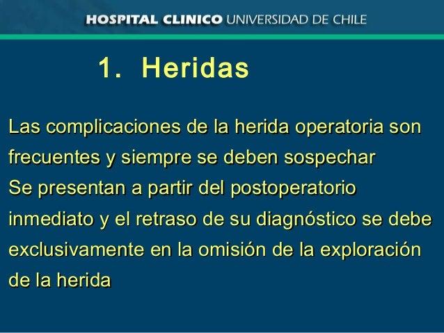 1. Heridas Las complicaciones de la herida operatoria sonLas complicaciones de la herida operatoria son frecuentes y siemp...