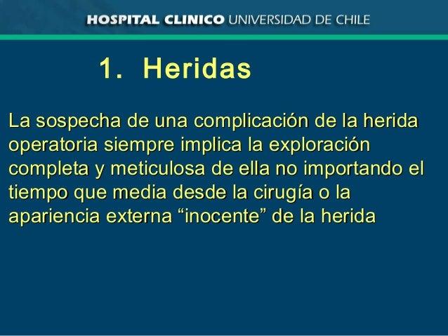 1. Heridas La sospecha de una complicación de la heridaLa sospecha de una complicación de la herida operatoria siempre imp...