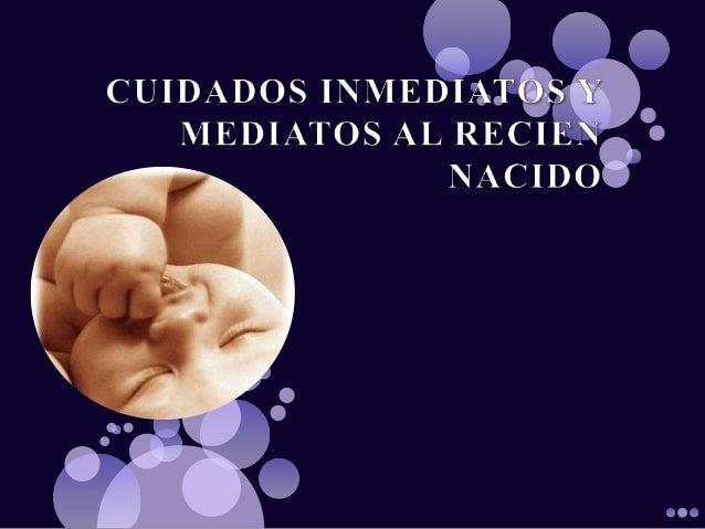 Adaptación neonatal inmediata en sala de partos.   Cuidados durante las primeras cuatro horas de vida.   Cuidados media...