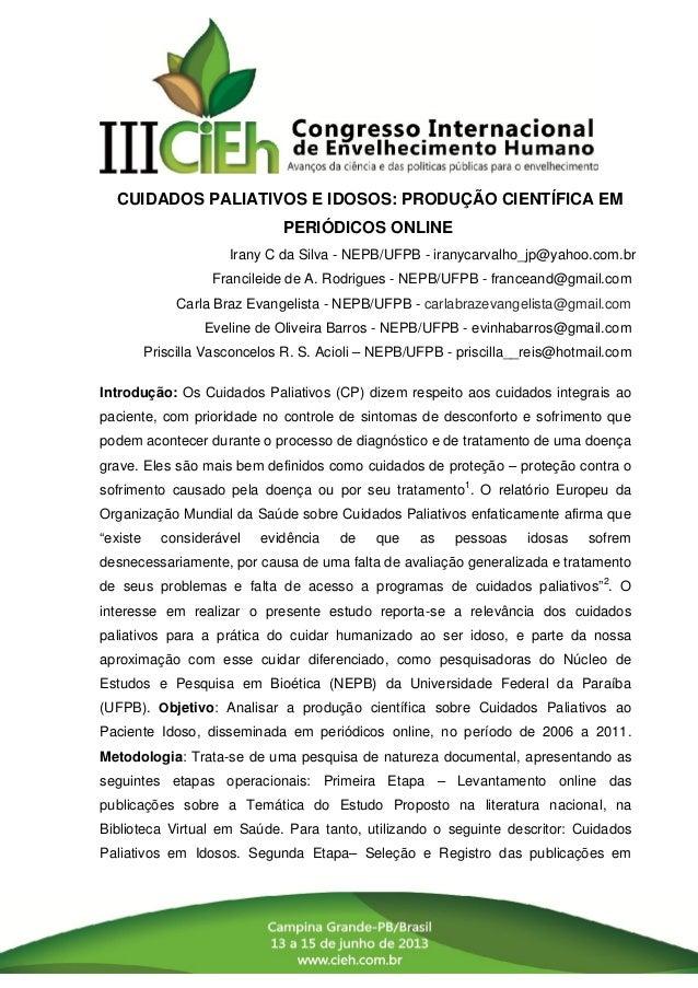 CUIDADOS PALIATIVOS E IDOSOS: PRODUÇÃO CIENTÍFICA EM PERIÓDICOS ONLINE Irany C da Silva - NEPB/UFPB - iranycarvalho_jp@yah...