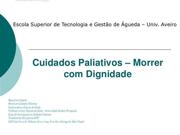 Escola Superior de Tecnologia e Gestão de Águeda – Univ. Aveiro                         Cuidados Paliativos – Morrer      ...