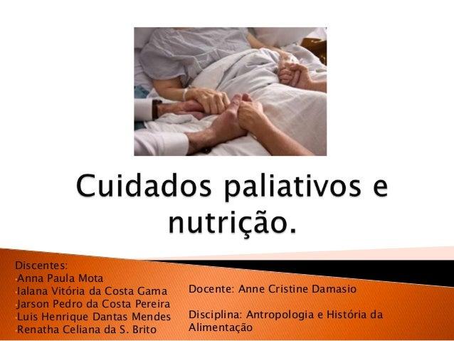 Discentes: •Anna Paula Mota •Ialana Vitória da Costa Gama •Jarson Pedro da Costa Pereira •Luis Henrique Dantas Mendes •Ren...