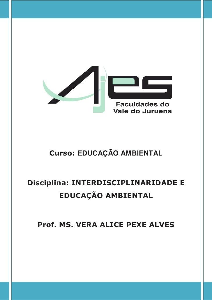 [Digite texto]                      Curso: EDUCAÇÃO AMBIENTAL         Disciplina: INTERDISCIPLINARIDADE E                 ...