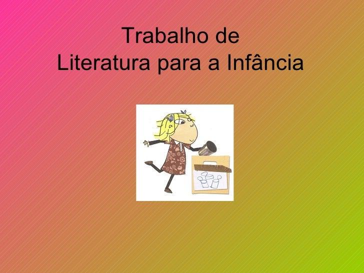Trabalho deLiteratura para a Infância