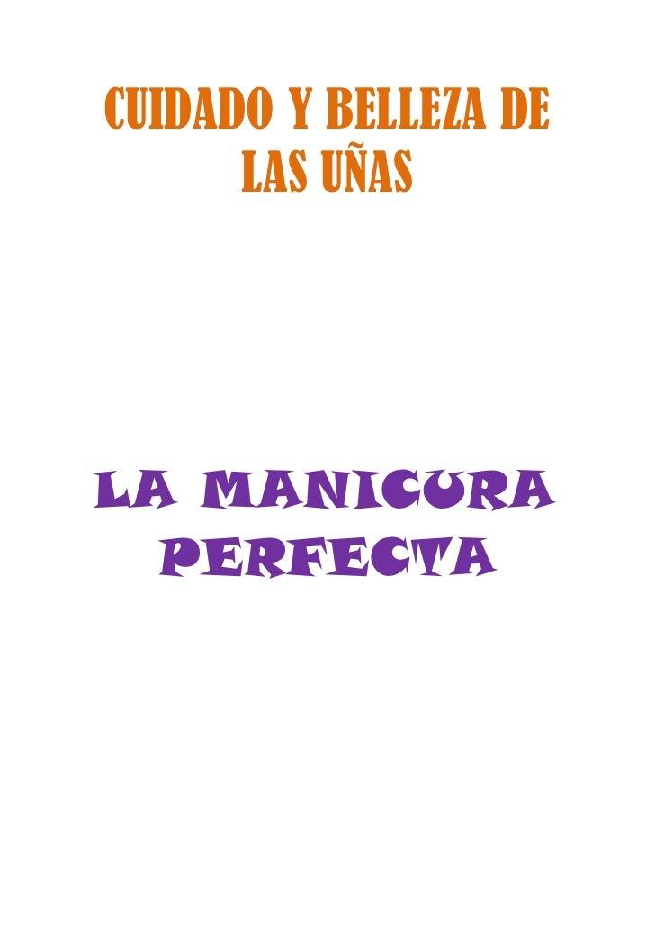 CUIDADO Y BELLEZA DE      LAS UÑASLA MANICURA  PERFECTA