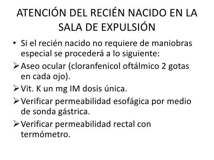 ATENCIÓN DEL RECIÉN NACIDO EN LA       SALA DE EXPULSIÓN• Si el recién nacido no requiere de maniobras  especial se proced...